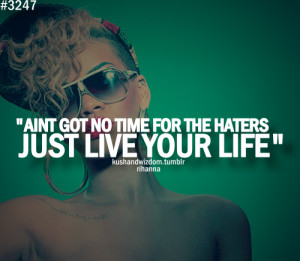 your dreams rihanna quotes about haters rihanna quotes about haters ...