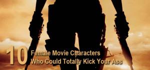 Top 10 Badass Women in Film