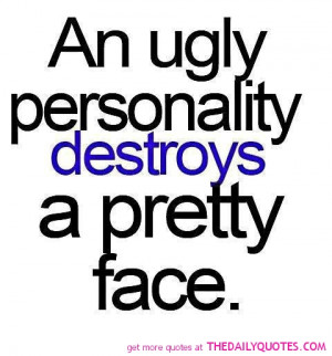 Your Ugly Quotes An ugly personality