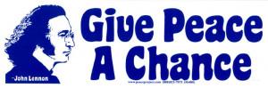 S480 - Give Peace A Chance - John Lennon - Bumper Sticker