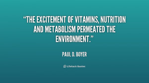 The excitement of vitamins, nutrition and metabolism permeated the ...