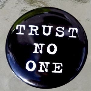 Trust-No-One.jpg#trust%20no%20one