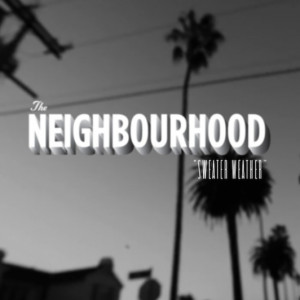 Music Video: The Neighbourhood -