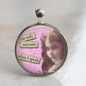 Sassy quote sarcastic woman funny cheeky glass necklace or keychain