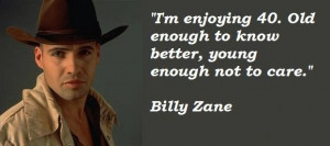 Billy zane famous quotes 5