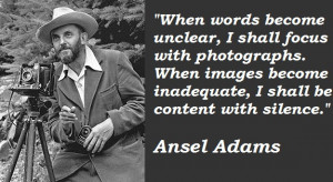 ... you may find the best collection of insightful Ansel Adams Quotes