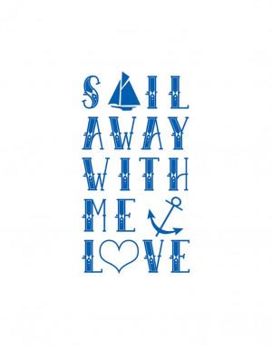 Sail away with me love