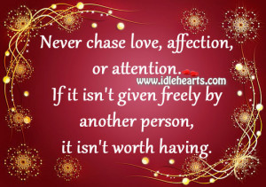 Never Chase Love Affection