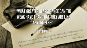 What greater reassurance can the weak have than that they are like ...