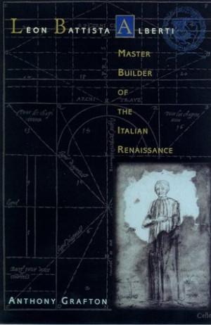 "Start by marking ""Leon Battista Alberti: Master Builder of the ..."