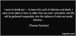 want to break out — to leave this cycle of infection and death. I ...