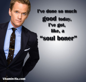 How I Met Your Mother 30 Day ChallengeDay 30- Favorite Barney quote