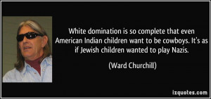 White domination is so complete that even American Indian children ...