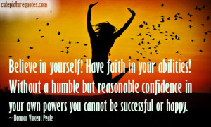 Believe In Yourself Have Faith In Your Obilities - Belief Quote