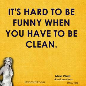 Hard Funny When You Have Clean