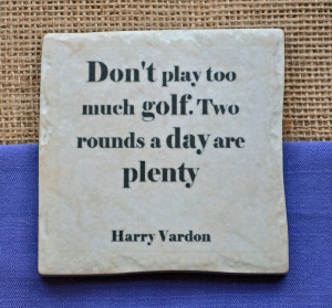 homepage > ME AND MY SPORT > FAMOUS GOLF QUOTES COASTERS