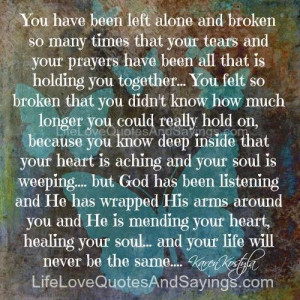You Have Been Left Alone And Broken..