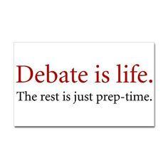 ... Life, Debate Shirts, Speech And Debate, Debate Things, Call Life, Life
