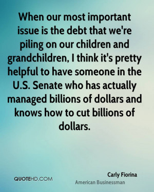 When our most important issue is the debt that we're piling on our ...