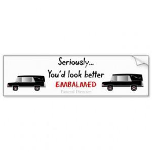 Funeral Director/Mortician Funny Hearse Design Car Bumper Sticker