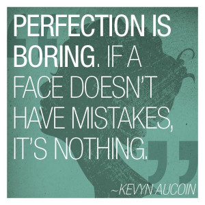 QUOTE OF THE DAY from Kevyn Aucoin…