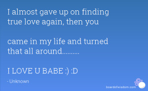 Quotes About Finding Love Again Finding True Love Again