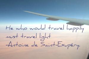 ... travel light - Antoine de Saint-Exupery #inspirational #travel #quotes