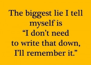 The biggest lie I tell myself is