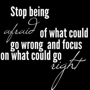 stop-being-afraid-life-quotes-sayings-pictures.jpg