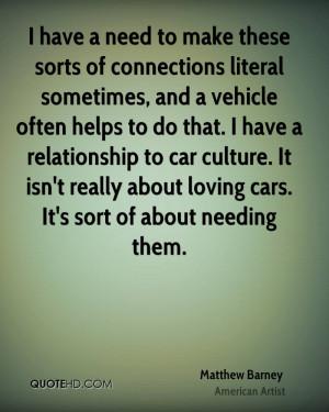 Matthew Barney Car Quotes