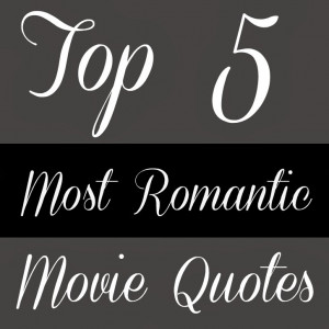 Top 5 Most Romantic Movie Quotes