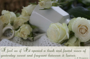 white roses L.M. Montgomery quote