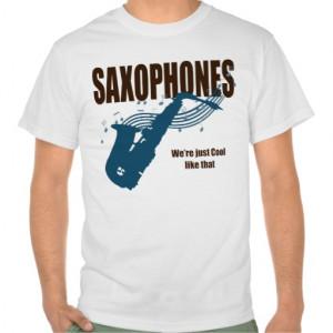 Saxophones Cool Like That T-shirt