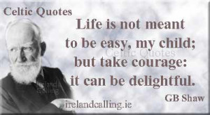 not meant to be easy my child but take courage it can be delightful 24 ...
