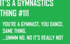 It's a gymnastics thing More