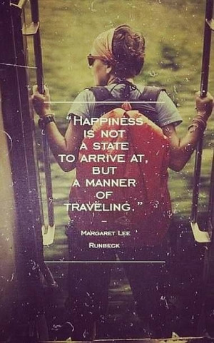happiness is not a state saying