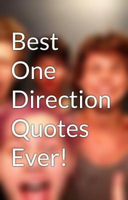 Best One Direction Quotes Ever!