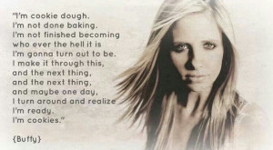 Buffy's cookie dough quote