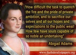 Abigail Adams , Letter to John Adams (10 July 1775)