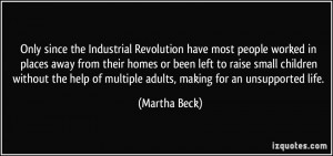 Only since the Industrial Revolution have most people worked in places ...