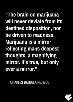 Marijuana Quote – Charles Baudelaire, 1860