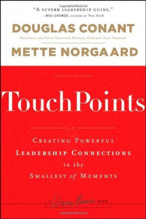 TouchPoints: Creating Powerful Leadership Connections in the Smallest ...