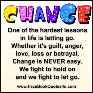 change one of the hardest lessons in life is letting go whether it s ...