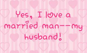 yes i love a married man my husband