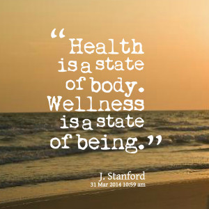 Quotes Picture: health is a state of body wellness is a state of being