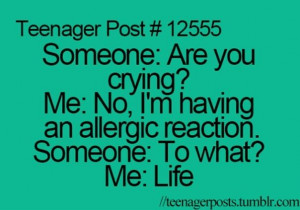 Life, Allergic Reaction, So True, Funny Quotes, Teenagers Post, Teen ...