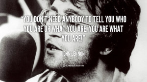 quote-John-Lennon-you-dont-need-anybody-to-tell-you-89492.png