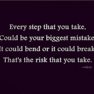 That's The Risk - #Quotes