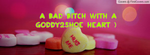 Bad Bitch With A Goddy2Shoe Heart Profile Facebook Covers