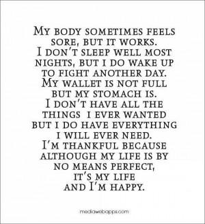 it's my life and I'm happy.
